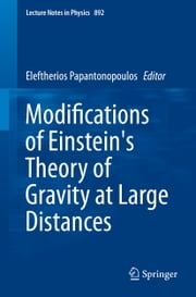 Modifications of Einstein's Theory of Gravity at Large Distances ebook by Eleftherios Papantonopoulos