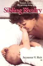 Sibling Rivalry ebook by Bank Street Coll Of Educ