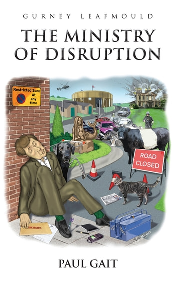 Gurney Leafmould - The Ministry of Disruption ebook by Paul Gait