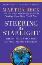Steering by Starlight ebook by Martha Beck