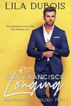San Francisco Longing - San Francisco Trilogy, Part One ebook by