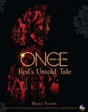 Once Upon a Time: Red's Untold Tale - Red's Untold Tale ebook by Wendy Toliver
