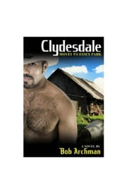 Clydesdale Moves to Essex Park ebook by Bob Archman