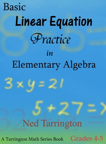 Basic Linear Equation Practice in Elementary Algebra, Grades 4-5 ...
