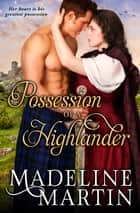 Possession of a Highlander ebook by Madeline Martin