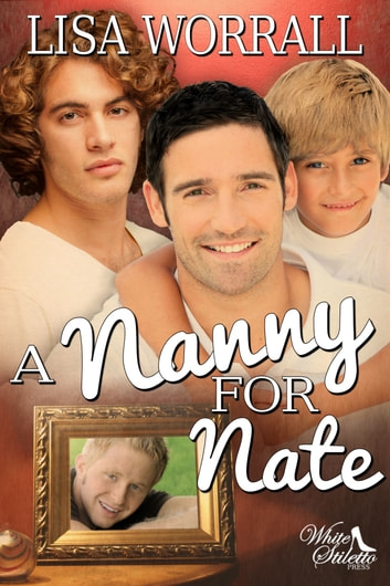 A Nanny for Nate ebook by Lisa Worrall