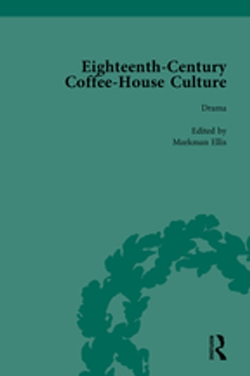 """Eighteenth-Century Coffee-House Culture, vol 3 "" ebook by Markman Ellis"