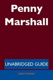 Penny Marshall - Unabridged Guide ebook by Sean Thomas