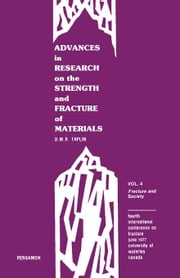 Fracture and Society: Fourth International Conference on Fracture, June 1977, University of Waterloo, Canada ebook by Taplin, D.M.R.