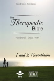 The Therapeutic Bible – 1 and 2 Corinthians - Acceptance • Grace • Truth ebook by Sociedade Bíblica do Brasil,Karl Heinz Kepler,Matthew Louis Rehbein,Jairo Miranda