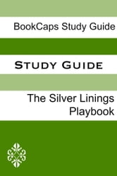 Study Guide: The Silver Linings Playbook (A BookCaps Study Guide) ebook by BookCaps