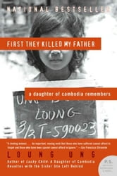 First They Killed My Father - A Daughter of Cambodia Remembers ebook by Loung Ung