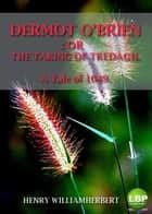 DERMOT O'BRIEN: OR THE TAKING OF TREDAGH. - A Tale of 1649. ebook by HENRY WILLIAM HERBERT