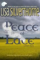 Peace of Lace ebook by Lisa Silverthorne