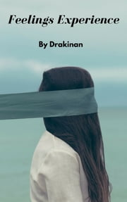 Feelings Experience ebook by Drakinan