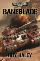 Baneblade ebook by Guy Haley
