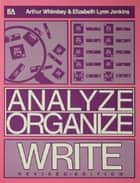 Analyze, Organize, Write ebook by Arthur Whimbey, Elizabeth Lynn Jenkins