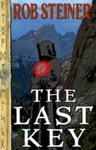 The Last Key ebook by Rob Steiner
