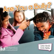 Are You a Bully? ebook by Williams,Sam,Britannica Digital Learning
