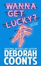 Wanna Get Lucky? ebook by