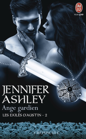 Les exilés d'Austin (Tome 2) - Ange gardien ebook by Jennifer Ashley
