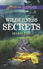 Wilderness Secrets ebook by Sharon Dunn