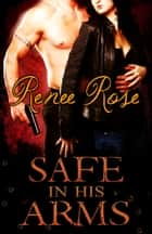 Safe in His Arms ebook by Renee Rose