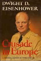 Crusade in Europe ebook by Dwight D. Eisenhower