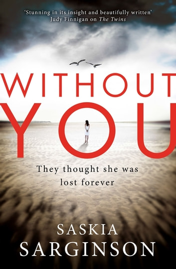 Without You - An emotionally turbulent thriller by Richard & Judy bestselling author eBook by Saskia Sarginson