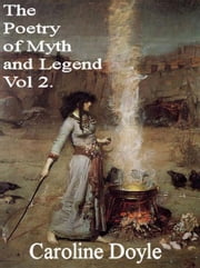 The Poetry of Myths and Legends Vol. 2 ebook by Caroline Doyle