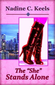 "The ""She"" Stands Alone ebook by Nadine C. Keels"