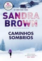 Caminhos Sombrios eBook by Sandra Brown