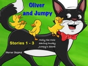 Oliver and Jumpy - the Cat Series, Stories 1-3, Book 1 - Bedtime stories for children in illustrated picture book with short stories for early readers. ebook by Werner Stejskal