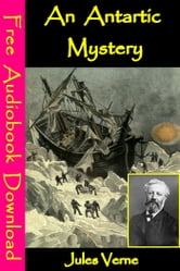 An Antartic Mystery - [ Free Audiobooks Download ] ebook by Jules Verne