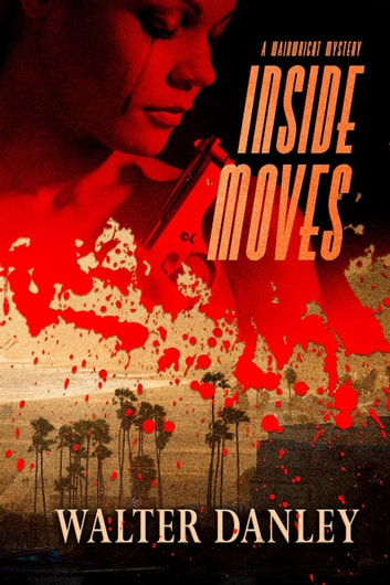 Inside Moves - A Wainwright Mystery, #2 ebook by Walter Danley