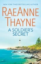 A Soldier's Secret ebook by RaeAnne Thayne