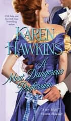 A Most Dangerous Profession ebook by Karen Hawkins