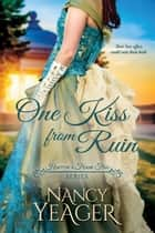 One Kiss from Ruin ebook by Nancy Yeager