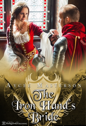 The Iron Hand's Bride ebook by Aycee Masterson