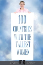 100 Countries with the Tallest Women ebook by alex trostanetskiy