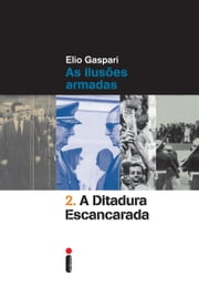 A ditadura escancarada ebook by Elio Gaspari