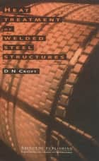 Heat Treatment of Welded Steel Structures ebook by D Croft