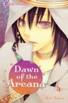 Dawn of the Arcana, Vol. 4 ebook by Rei Toma