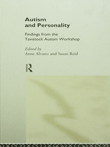 Autism and Personality - Findings from the Tavistock Autism Workshop ebook by