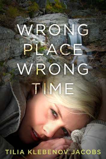 Wrong Place, Wrong Time ebook by Tilia Klebenov Jacobs