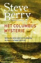 Het Columbus mysterie ebook by Steve Berry, Gert-Jan Kramer