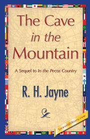The Cave in the Mountain ebook by Jayne, R.H.