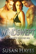 Windswept - Kismet Cove, #2 ebook by Susan Hayes