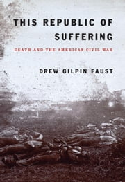 This Republic of Suffering ebook by Drew Gilpin Faust