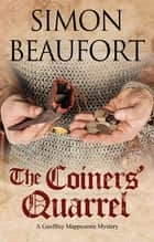 Coiners' Quarrel, The ebook by Simon Beaufort